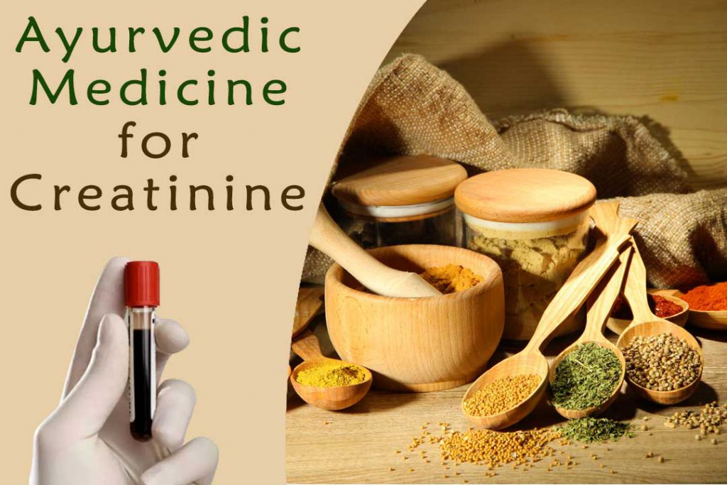 Ayurvedic medicine for creatinine- A natural way to reduce creatinine level
