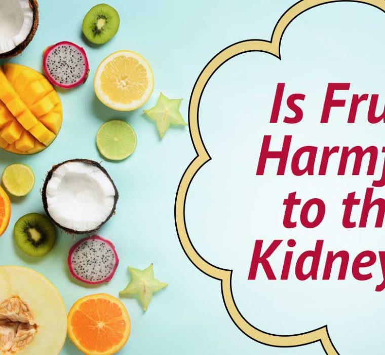 Is fruit harmful to the kidneys