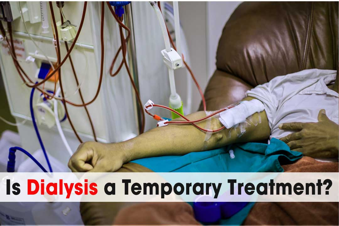 Is dialysis a temporary treatment