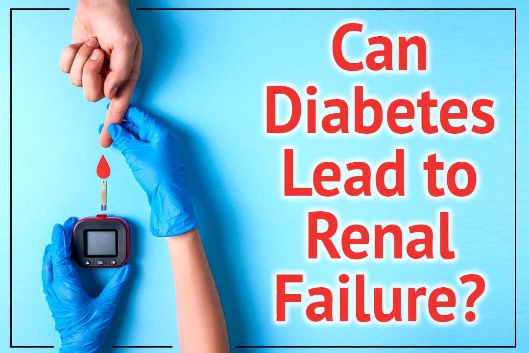 diabetes lead to renal failure